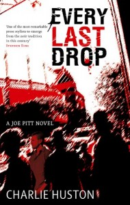 Charlie Huston Joe Pitt Every Last Drop