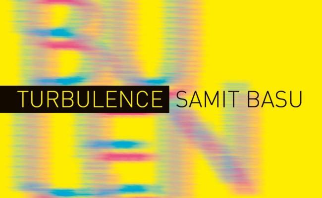 Samit Basu Talks Turbulence