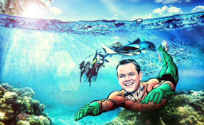 Matt Damon As AQUAMAN?  No Bullsh*t.