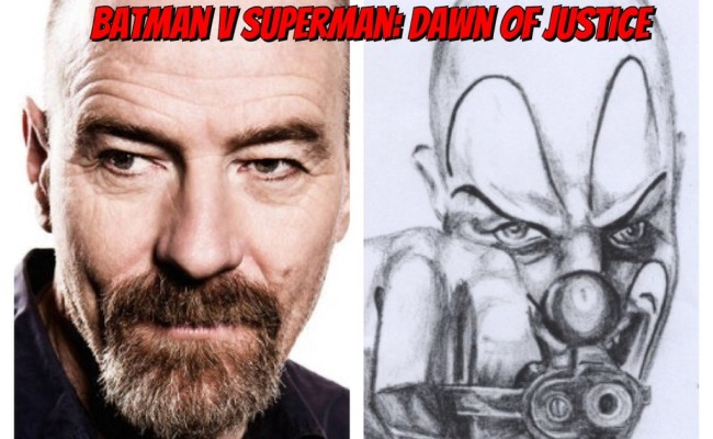 Bryan Cranston Must Play The Joker In BATMAN V SUPERMAN