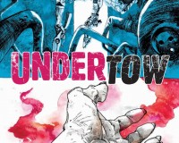 Undertow #6 Review