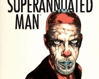 The Superannuated Man #6 Review