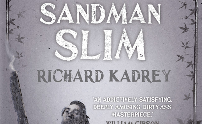 SANDMAN SLIM – Best Anti-Hero You Have Never Heard Of or You Can Thank Me Later
